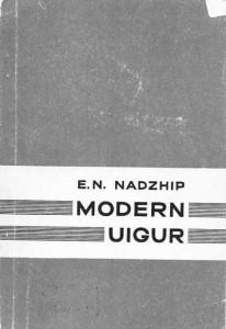 Modern Uyghur by E.N. Nadzhip