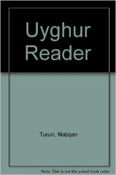 Uyghur Reader by Nabjan Tursun
