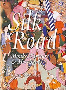 Silk Road: Monks Warriors and Merchants