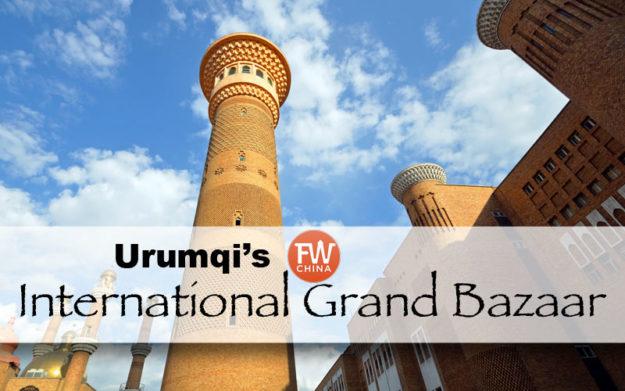 Urumqi International Grand Bazaar Travel Guide