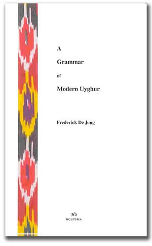 A Grammar of Modern Uyghur by Frederick De Jong