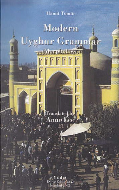 Modern Uyghur Grammar, a language learning resource by Hamit Tomur