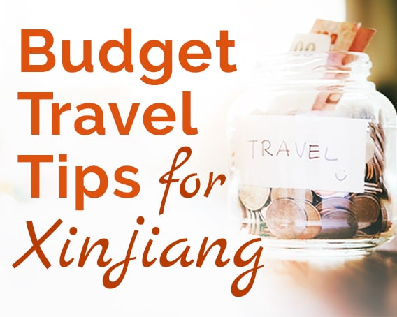 Budget Travel tips for Xinjiang, China